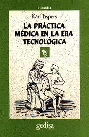 Libro LA PRACTICA MEDICA EN LA ERA TECNOLOGICA