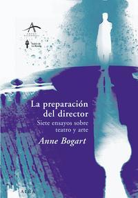 Libro LA PREPARACION DEL DIRECTOR: SIETE ENSAYOS SOBRE TEATRO Y ARTE