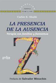 Libro LA PRESENCIA DE LA AUSENCIA: TERAPIA CON FAMILIAS Y FANTASMAS