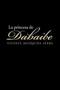 Libro LA PRINCESA DE DABAIBE