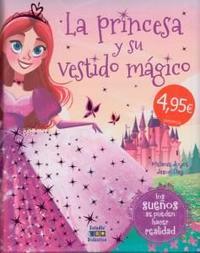Libro LA PRINCESA Y SU VESTIDO MAGICO