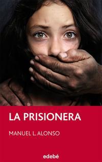 Libro LA PRISIONERA, DE MANUEL L. ALONSO