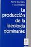 Libro LA PRODUCCION DE LA IDEOLOGIA DOMINANTE