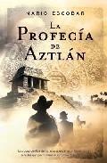 Libro LA PROFECIA DE AZTLAN