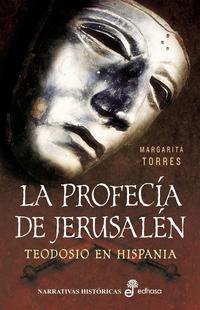 Libro LA PROFECIA DE JERUSALEN: TEODOSIO EN HISPANIA