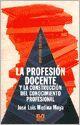 Libro LA PROFESION DOCENTE Y LA CONSTRUCCION DEL CONOCIMIENTO PROFESION AL