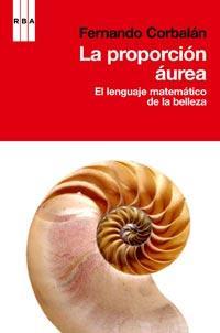 Libro LA PROPORCION AUREA: EL LENGUAJE MATEMATICO DE LA BELLEZA
