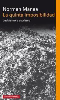Libro LA QUINTA IMPOSIBILIDAD: JUDAISMO Y ESCRITURA