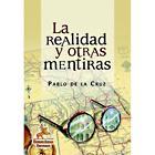 Libro LA REALIDAD Y OTRAS MENTIRAS