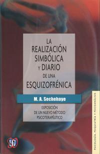 Libro LA REALIZACION SIMBOLICA Y DIARIO DE UNA ESQUIZOFRENICA: EXPOSICI ON DE UN NUEVO METODO PSICOTERAPEUTICO