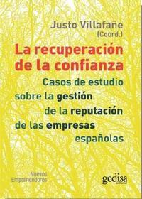 Libro LA RECUPERACION DE LA CONFIANZA: CASOS DE ESTUDIO SOBRE LA GESTIO N DE LA REPUTACION DE LAS EMPRESAS ESPAÑOLAS