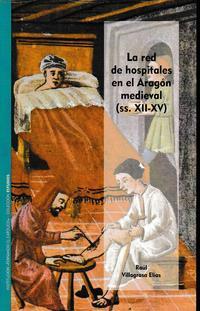 Libro LA RED DE HOSPITALES EN EL ARAGON MEDIEVAL