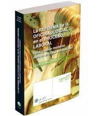 Libro LA REFORMA DE LA OFICINA JUDICIAL EN EL PROCESO LABORAL