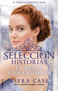 Libro LA REINA Y LA FAVORITA (HISTORIAS DE LA SELECCION #2)