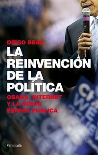 Libro LA REINVENCION DE LA POLITICA: OBAMA, INTERNET Y AL NUEVA ESFERA PUBLICA