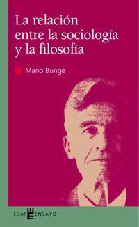 Libro LA RELACION ENTRE LA SOCIOLOGIA Y LA FILOSOFIA