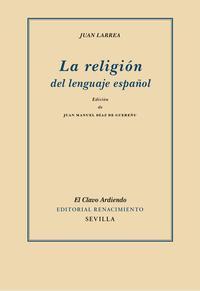 Libro LA RELIGION DEL LENGUAJE ESPAÑOL