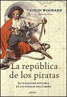 Libro LA REPUBLICA DE LOS PIRATAS: LA VERDADERA HISTORIA DE LOS PIRATAS DEL CARIBE