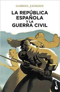 Libro LA REPUBLICA ESPAÑOLA Y LA GUERRA CIVIL
