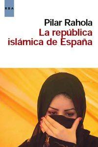 Libro LA REPUBLICA ISLAMICA DE ESPAÑA