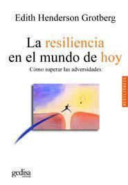 Libro LA RESILIENCIA EN EL MUNDO DE HOY: COMO SUPERAR LA ADVERSIDAD