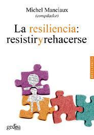 Libro LA RESILIENCIA: RESISTIR Y REHACERSE