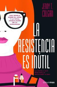 Libro LA RESISTENCIA ES INUTIL
