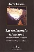 Libro LA RESISTENCIA SILENCIOSA: FASCISMO Y CULTURA EN ESPAÑA
