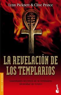 Libro LA REVELACION DE LOS TEMPLARIOS: GUARDIANES SECRETOS DE LA VERDAD ERA IDENTIDAD DE CRISTO