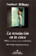 Libro LA REVOLUCION DE LA ETICA: HABITOS Y CREENCIAS EN LA SOCIEDAD DIG ITAL