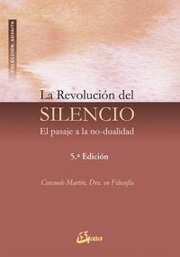Libro LA REVOLUCION DEL SILENCIO: EL PASAJE A LA NO-DUALIDAD