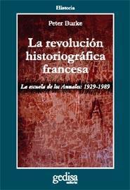Libro LA REVOLUCION HISTORIOGRAFICA FRANCESA: LA ESCUELA DE ANNALES