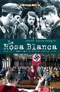Libro LA ROSA BLANCA: LOS ESTUDIANTES QUE SE ALZARON CONTRA HITLER