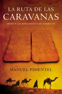 Libro LA RUTA DE LAS CARAVANAS: ARTAFI Y LOS MANUSCRITOS DE TOMBUCTU