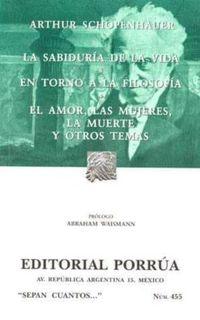 Libro LA SABIDURIA DE LA VIDA; EN TORNO A LA FILOSOFIA; EL AMOR, LAS MU JERES, LA MUERTE Y OTROS TEMAS
