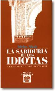 Libro LA SABIDURIA DE LOS IDIOTAS