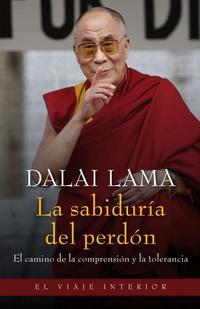 Libro LA SABIDURIA DEL PERDON: EL CAMINO DE LA COMPRENSION Y LA TOLERANCIA