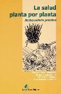 Libro LA SALUD PLANTA POR PLANTA: HERBACEDARIO PRACTICO