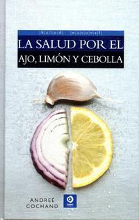 Libro LA SALUD POR EL AJO, LIMON Y CEBOLLA
