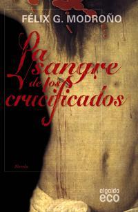 Libro LA SANGRE DE LOS CRUCIFICADOS