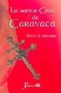 Libro LA SANTA CRUZ DE CARAVACA: TESORO DE ORACIONES