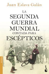 Libro LA SEGUNDA GUERRA MUNDIAL CONTADA PARA ESCEPTICOS