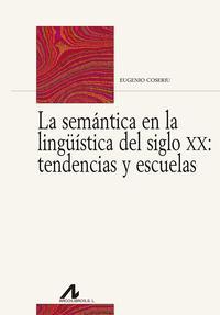 Libro LA SEMANTICA EN LA LINGÜÍSTICA DEL SIGLO XX: TENDENCIAS Y ESCUELA S