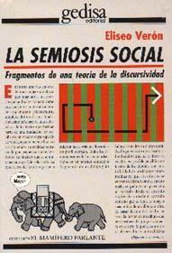 Libro LA SEMIOSIS SOCIAL: FRAGMENTOS DE UNA TEORIA DE LA DISCURSIVIDAD