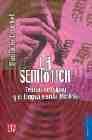 Libro LA SEMIOTICA: TEORIAS DEL SIGNO Y EL LENGUAJE DE LA HISTORIA