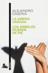 Libro LA SIRENA VARADA / LOS ARBOLES MUEREN DE PIE