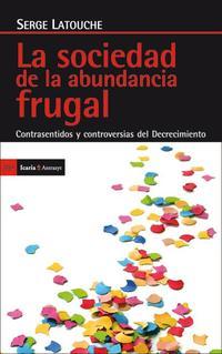 Libro LA SOCIEDAD DE LA ABUNDANCIA FRUGAL