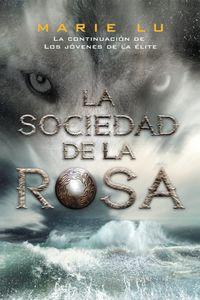 Libro LA SOCIEDAD DE LA ROSA (LOS JOVENES DE LA ELITE #2)