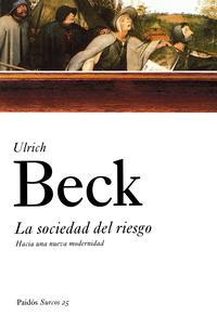 Libro LA SOCIEDAD DEL RIESGO: HACIA UNA NUEVA MODERNIDAD