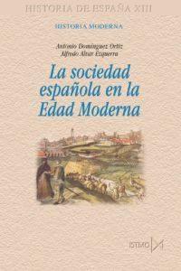 Libro LA SOCIEDAD ESPAÑOLA EN LA EDAD MODERNA